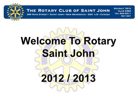 Welcome To Rotary Saint John 2012 / 2013. Simon Sinek ….TED.