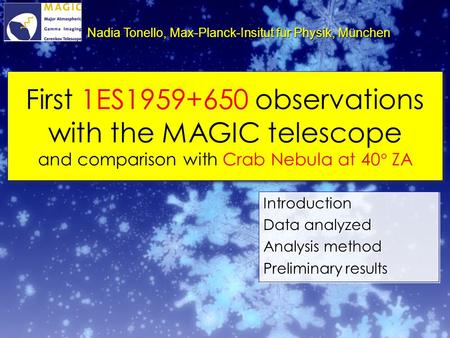 First 1ES1959+650 observations with the MAGIC telescope and comparison with Crab Nebula at 40  ZA Introduction Data analyzed Analysis method Preliminary.