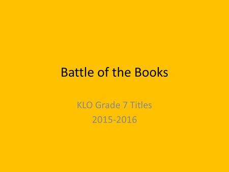 Battle of the Books KLO Grade 7 Titles 2015-2016.