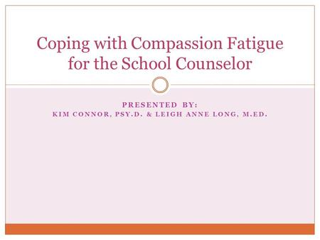 Coping with Compassion Fatigue for the School Counselor