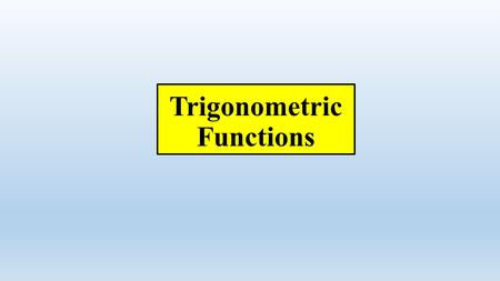 Trigonometric Functions. A Block Data B Block Data.
