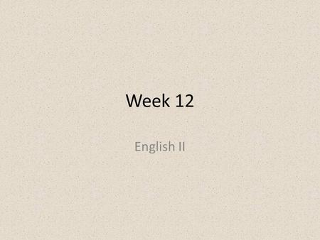 Week 12 English II. 1.Camouflage-n- something used to conceal or protect 2.Concession-n- something unwillingly admitted 3.Debut- n- the first public appearance,
