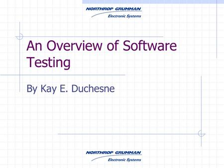 An Overview of Software Testing By Kay E. Duchesne.