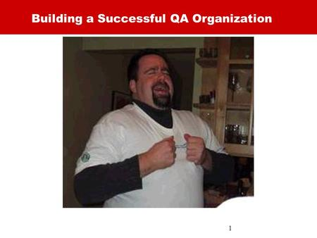 1 Building a Successful QA Organization. 2 Agenda 1.My Background 2.So What? 3.QA Capability Model 4.Putting QA in its Place 5.Q&A 6.Close.
