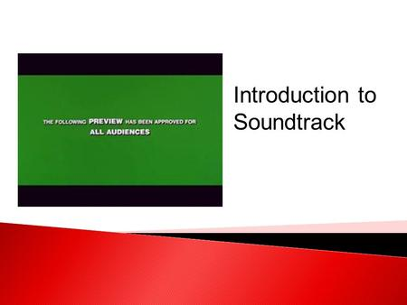 Introduction to Soundtrack. WALT – Spoiler Alert!  To understand how to answer Question 2 (Editing) as to improve our exam score on the exam.