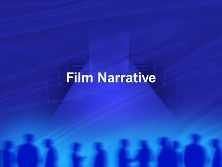 Film Narrative. Elements of Narrative Story and Plot: - Story: (1) Explicitly presented (diegetic) events (2) Implied events - Plot: (1) Explicitly presented.