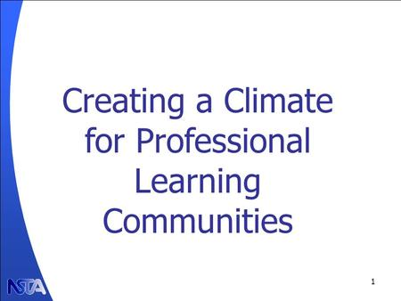 1 Creating a Climate for Professional Learning Communities.