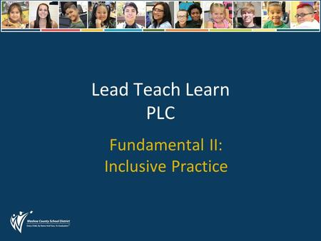 Lead Teach Learn PLC Fundamental II: Inclusive Practice.