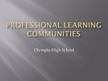 "Olympia High School.  ""The question confronting most schools and districts is not, 'What do we need to know in order to improve?' but rather, 'Will we."