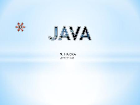 N. HARIKA Lecturer(csc). 3 General Structure Of A Java Program.