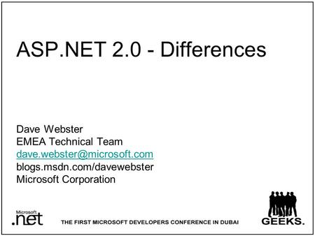 ASP. NET Differences Dave Webster EMEA Technical Team dave