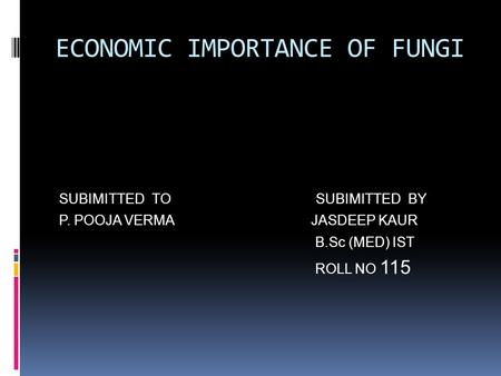 ECONOMIC IMPORTANCE OF FUNGI
