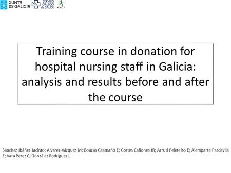 Training course in donation for hospital nursing staff in Galicia: analysis and results before and after the course Sánchez Ibáñez Jacinto; Alvarez-Vázquez.