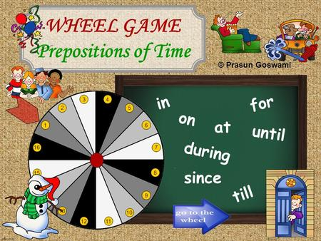 WHEEL GAME Prepositions of Time
