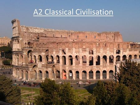 A2 Classical Civilisation. The next three weeks… Everyone signing on to Introduction to the A2 course (unit 4) - Prezi Source work.