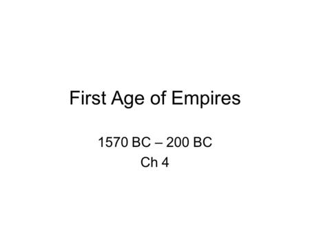 First Age of Empires 1570 BC – 200 BC Ch 4. The Egyptian and Nubian Empires.