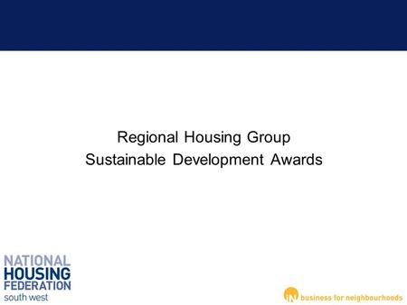 Regional Housing Group Sustainable Development Awards.