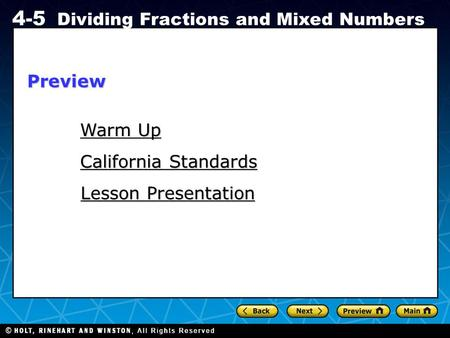 Holt CA Course 1 4-5 Dividing Fractions and Mixed Numbers Warm Up Warm Up California Standards California Standards Lesson Presentation Lesson PresentationPreview.