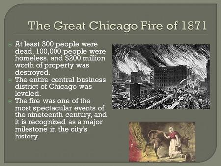  At least 300 people were dead, 100,000 people were homeless, and $200 million worth of property was destroyed.  The entire central business district.