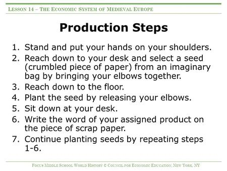 Production Steps 1.Stand and put your hands on your shoulders. 2.Reach down to your desk and select a seed (crumbled piece of paper) from an imaginary.