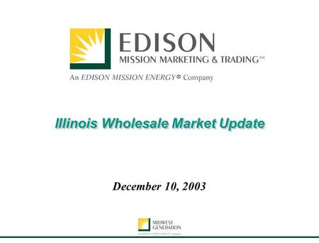 Illinois Wholesale Market Update December 10, 2003.