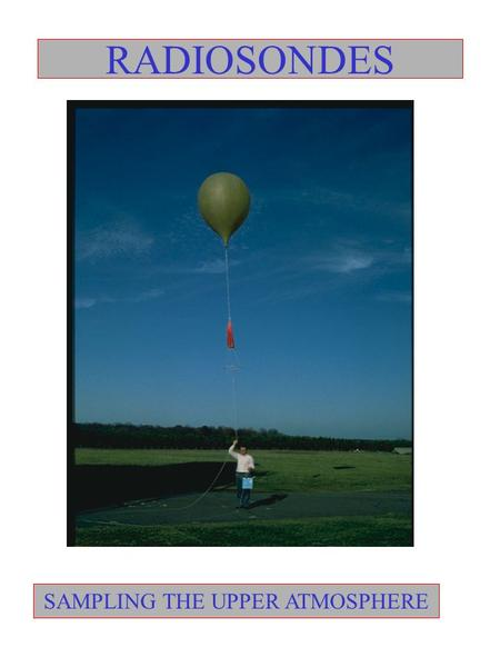 RADIOSONDES SAMPLING THE UPPER ATMOSPHERE. EARLY MET KITE INCLUDED SENSORS, DATA RECORDER.