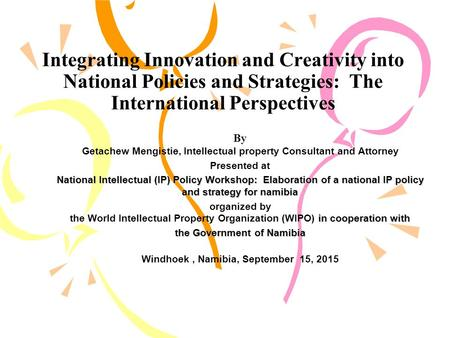 Integrating Innovation and Creativity into National Policies and Strategies: The International Perspectives By Getachew Mengistie, Intellectual property.