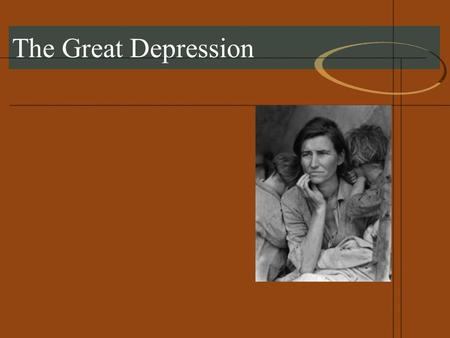 The Great Depression. In the late 20s there were signs of impending problems, but most people didn't notice them.