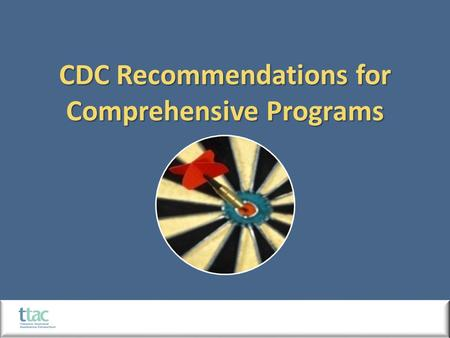 CDC Recommendations for Comprehensive Programs. Comprehensive Programs CDC, Office on Smoking and Health.