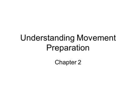Understanding Movement Preparation Chapter 2. Perception: the process by which meaning is attached to information (interpretation) Theory 1: Indirect.
