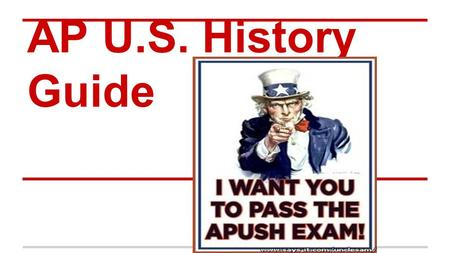 AP U.S. History Guide. Description This course is designed to be a challenge equivalent to an introductory college course. The course is divided into.