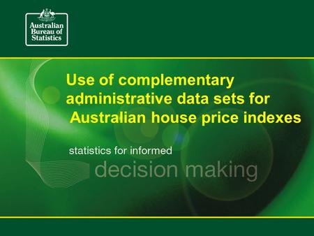 Use of complementary administrative data sets for Australian house price indexes.