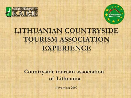 November 2009 Countryside tourism association of Lithuania.