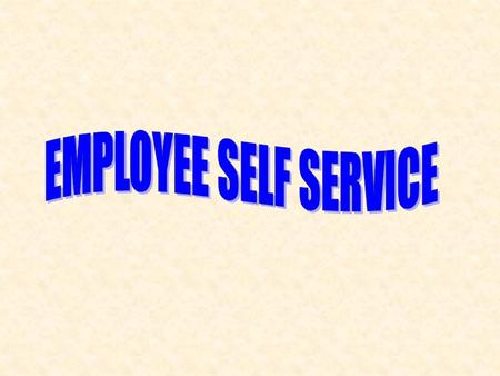 Using MUNIS Employee Self Service (ESS) How do I access Employee Self Service? What is my Login and Password? What will I find in Employee Self Service?