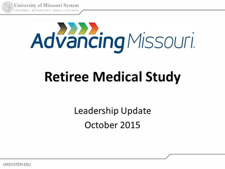 2 Retiree Medical Study Leadership Update October 2015.