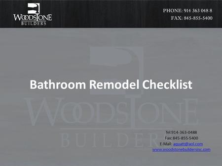 Bathroom Remodel Checklist Tel:914-363-0488 Fax: 845-855-5400