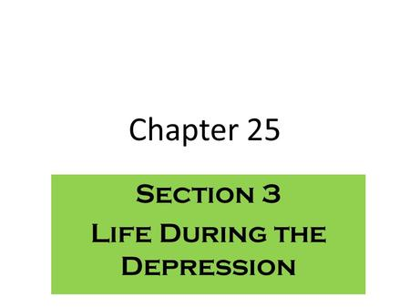 Chapter 25 Section 3 Life During the Depression. Women's Roles Women worked in the homes, sewing their own clothes, baking their own bread, and canning.
