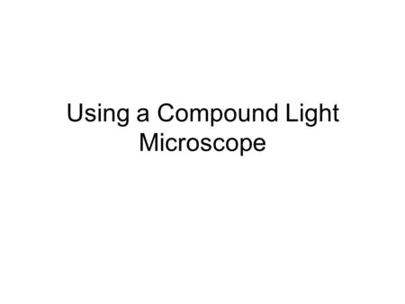 Using a Compound Light Microscope. Part A - Parts.