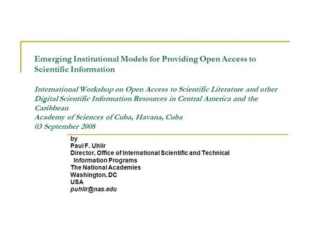 Emerging Institutional Models for Providing Open Access to Scientific Information International Workshop on Open Access to Scientific Literature and other.