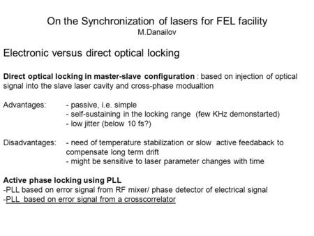 On the Synchronization of lasers for FEL facility M.Danailov Electronic versus direct optical locking Direct optical locking in master-slave configuration.