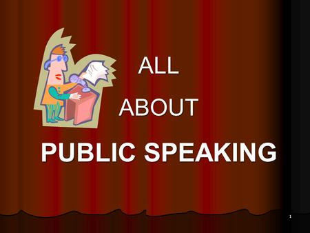 ALLABOUT PUBLIC SPEAKING 1. Public Speaking is different than just talking with a friend. Raise Your Hand if You Know Why. 2.