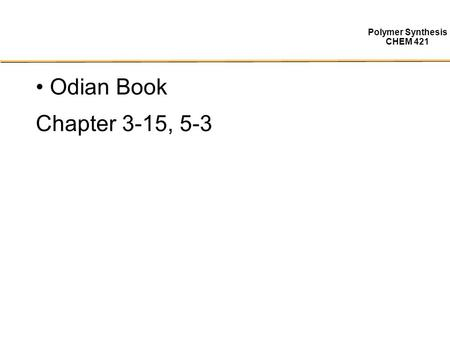 Odian Book Chapter 3-15, 5-3.
