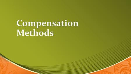 Compensation Methods and Policies