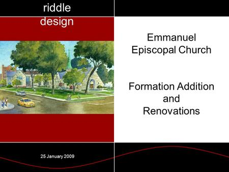 ` riddle design 25 January 2009 Emmanuel Episcopal Church Formation Addition and Renovations.
