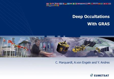 Deep Occultations With GRAS C. Marquardt, A.von Engeln and Y. Andres.
