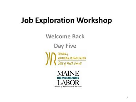 1 Job Exploration Workshop Welcome Back Day Five 11.