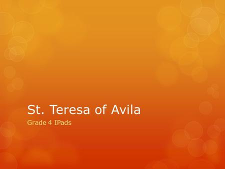 St. Teresa of Avila Grade 4 IPads. 22 Students – 7 Severe Learning Needs.