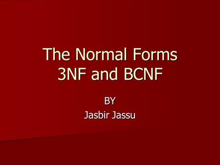 The Normal Forms 3NF and BCNF