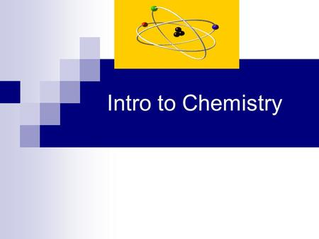 Intro to Chemistry. Periodic Table tidbits Period table organization – organized by increasing atomic number Split into metals (left side of stair step.