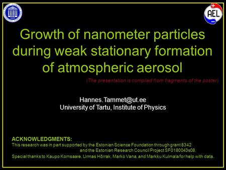 KL-parameterization of atmospheric aerosol size distribution University of Tartu, Institute of Physics Growth of nanometer particles.